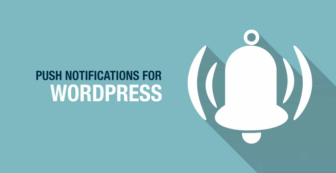 Create Push Notifications For Posts In WordPress