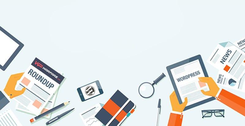 WordPress News, Tutorial Roundup & Weekly Reading List
