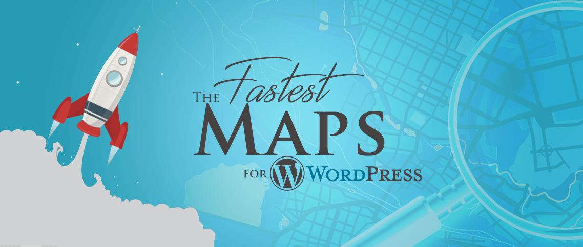 Fastest Google Maps for WordPress