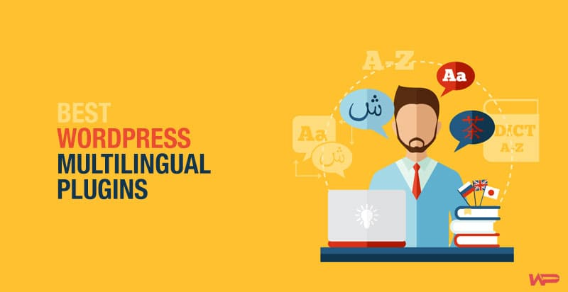 Top 6 WordPress Multilingual Plugins For Translating Your Content